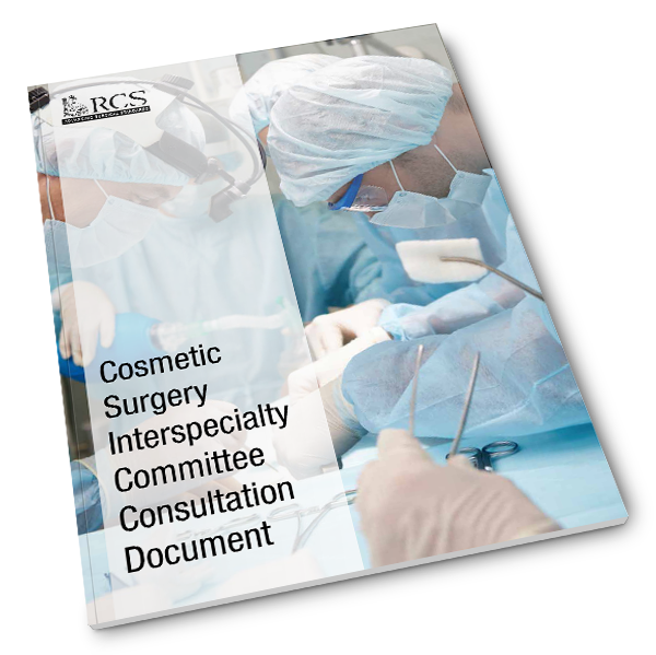 RCS Cosmetic Surgery Interspecialty Committee Consultation Document pdf download