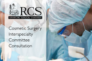 RCS Cosmetic Surgery Interspecialty Committee Consultation